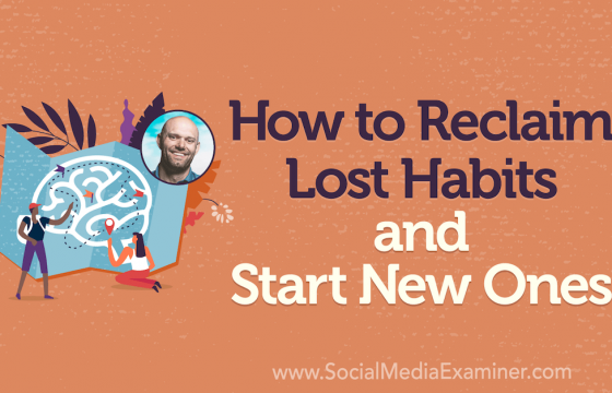 How to Reclaim Lost Habits and Start New Ones