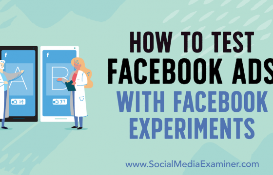 How to Test Facebook Ads With Facebook Experiments