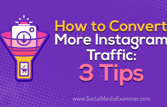 How to Convert More Instagram Traffic: 3 Tips