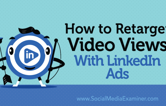 How to Retarget Video Views With LinkedIn Ads