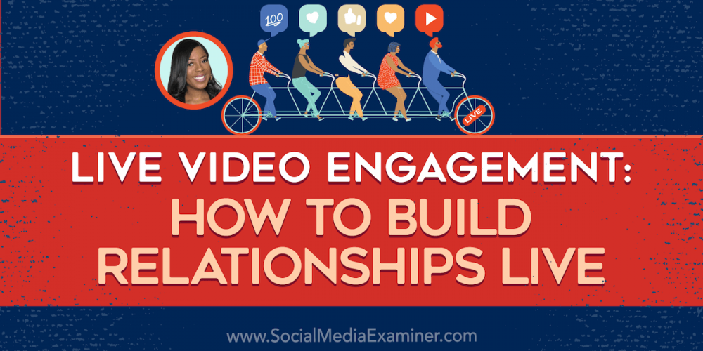 Live Video Engagement: How to Build Relationships Live