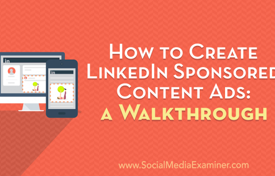 How to Create LinkedIn Sponsored Content Ads: A Walkthrough