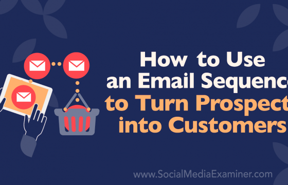 How to Use an Email Sequence to Turn Prospects Into Customers