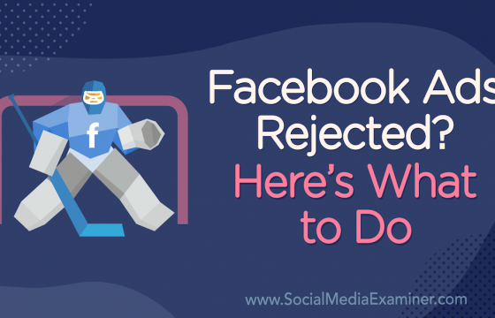Facebook Ads Rejected? Here's What to Do