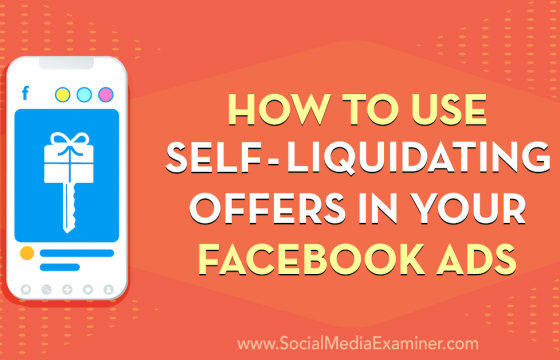How to Use Self-Liquidating Offers in Your Facebook Ads