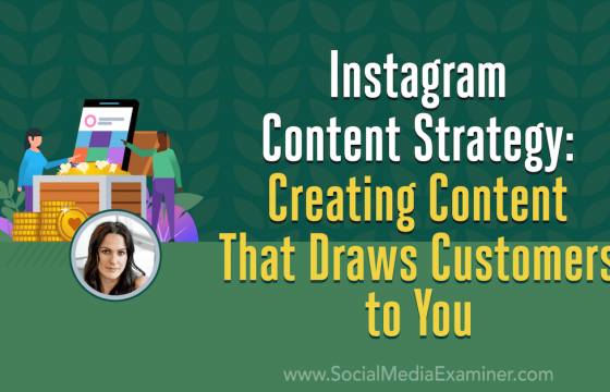 Instagram Content Strategy: Creating Content That Draws Customers to You