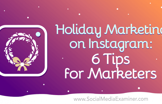 Holiday Marketing on Instagram: 6 Tips for Marketers