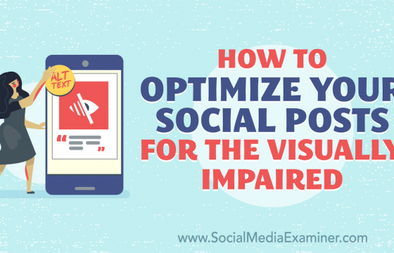 How to Optimize Your Social Posts for the Visually Impaired