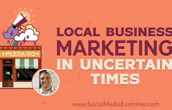 Local Business Marketing in Uncertain Times