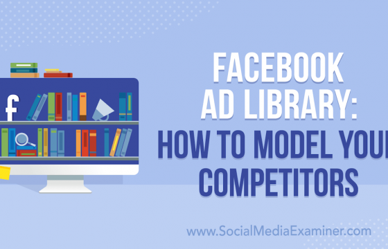 Facebook Ad Library: How to Model Your Competitors