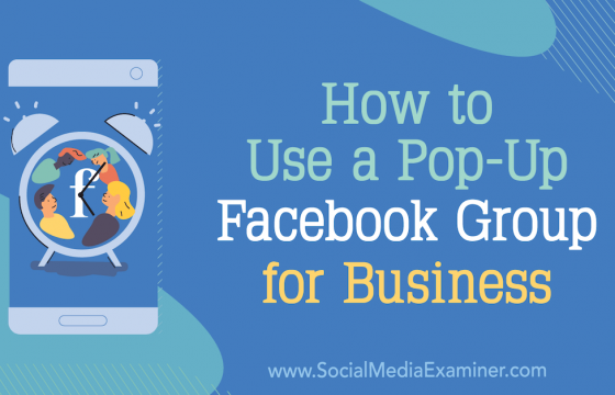 How to Use a Pop-Up Facebook Group for Business