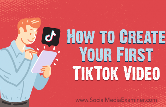 How to Create Your First TikTok Video