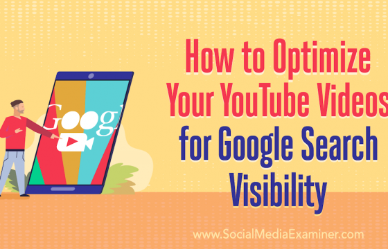 How to Optimize Your YouTube Videos for Google Search Visibility