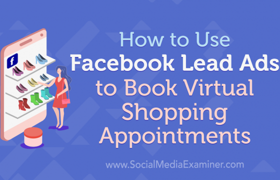 How to Use Facebook Lead Ads to Book Virtual Shopping Appointments